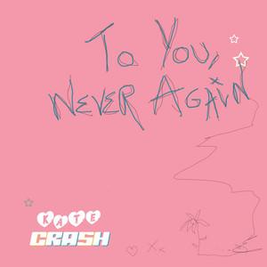 To You, Never Again album