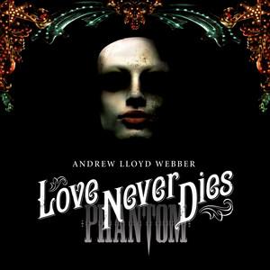 Love Never Dies - Andrew Lloyd Webber