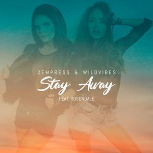 Stay Away (feat. Rosendale)