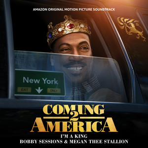 I'm A King (From The Amazon Original Motion Picture Soundtrack Coming 2 America)