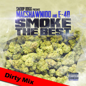 MacShawn100 And E-40 Smoke The Best - Dirty Mix