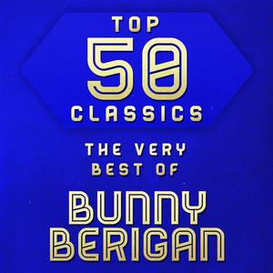Top 50 Classics - The Very Best of Bunny Berigan album