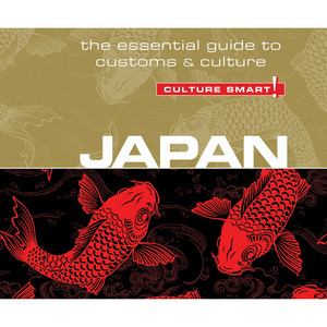 Japan - Culture Smart! - The Essential Guide to Customs & Culture (Unabridged)