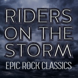 Riders on the Storm: Epic Rock Classics
