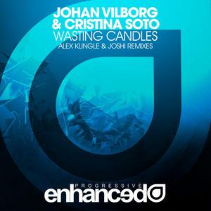 Wasting Candles - Alex Klingle Remix by Johan Vilborg, Cristina Soto