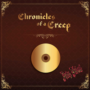 Chronicles of a Creep album