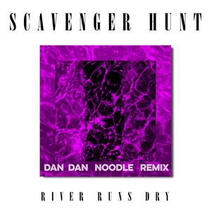 River Runs Dry (Dan Dan Noodle Remix)