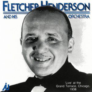 Fletcher Henderson & His Orchestra - Live at the Grand Terrace, Chicago, 1938 album