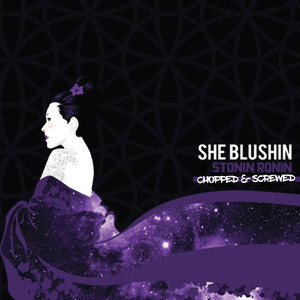 She Blushin' (Chopped & Screwed)