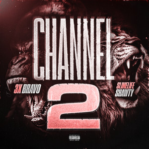 Channel 2 (feat. Slimelife Shawty) by 3xbravo, Slimelife Shawty