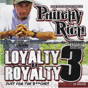 Loyalty B4 Royalty 3: Just for the Bitches