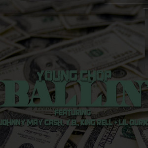 Ballin (feat. Johnny May Cash, Yb, Lil Durk & King Rell)