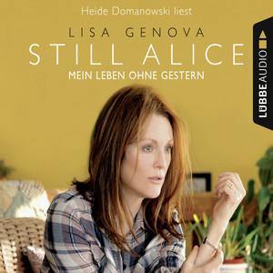 Still Alice - Mein Leben ohne Gestern (Ungekürzt) Audiobook