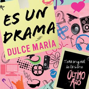 Es Un Drama (Tema Original De La Serie Último Año)