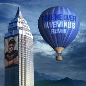 Take Me Over Aweminus Remix