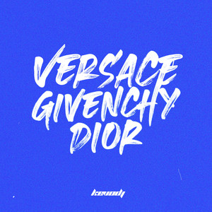 Versace Givenchy Dior (Remix)