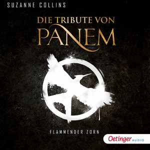 Die Tribute von Panem. Flammender Zorn (Ungekürzte Lesung) Hörbuch kostenlos