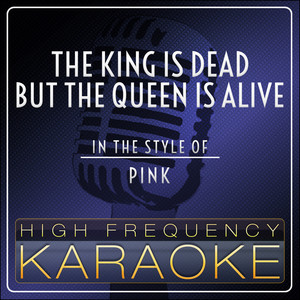 Pink – The King Is Dead But The Queen Is Alive (Acapella)