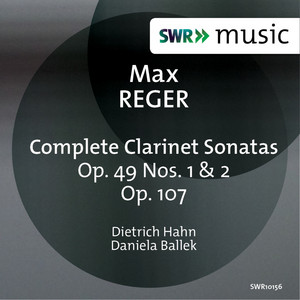Reger: Complete Clarinet Sonatas