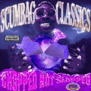 Scumbag Classics (Chopped Not Slopped)
