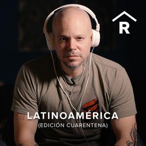 Latinoamérica (Edición Cuarentena)