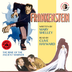 Frankenstein - with The Rime of the Ancient Mariner (Unabridged 200th Anniversary Audio Edition)