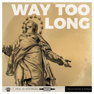 Way Too Long