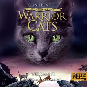 Warrior Cats - Die Macht der drei. Verbannt (III, Folge 3) Hörbuch kostenlos