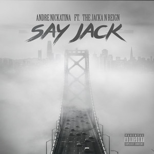 Say Jack (feat. The Jacka & Reign)