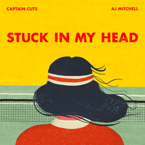 Stuck In My Head (feat. AJ Mitchell)