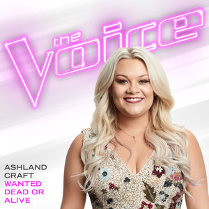 Wanted Dead Or Alive (The Voice Performance)