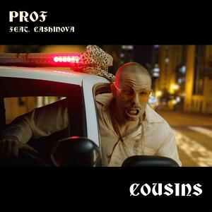 Cousins (feat. Cashinova) by Prof, Cashinova