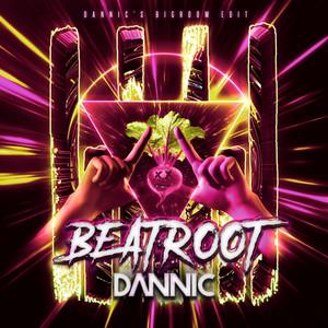 Beatroot (Dannic's Bigroom Edit)