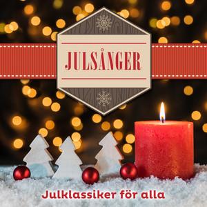 Julsånger - Julklassiker för alla