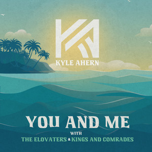You And Me (with The Elovaters & Kings and Comrades)