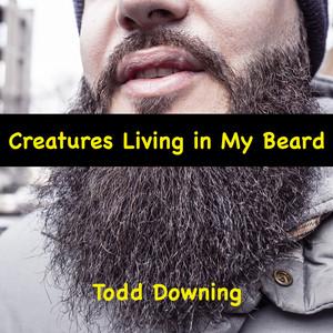 Creatures Living In My Beard