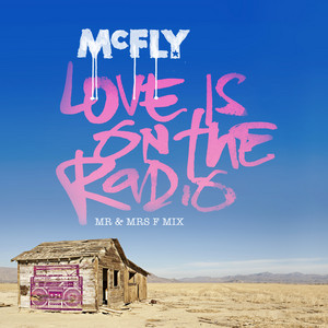 Love Is On The Radio (Mr & Mrs F Mix)