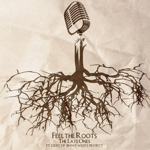 Feel The Roots (feat. Greg Amanonce of The Jimmy Weeks Project) - Single