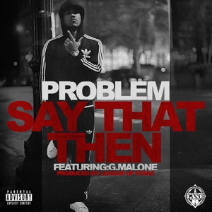 Say That Then (feat G. Malone)