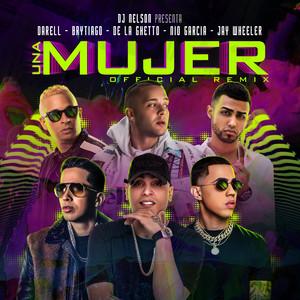 Una Mujer Remix (feat. Darell, Brytiago & De La Ghetto)