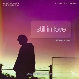 Still In Love (Lama & shXdow. Remix)