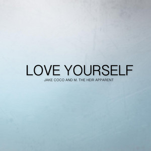 Love Yourself (Acoustic) [feat. M the Heir Apparent]