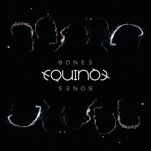 Equinox – Bones (Acapella)