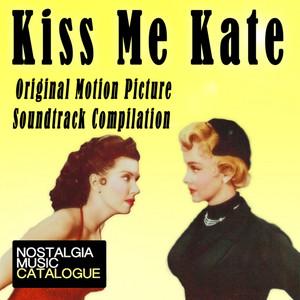 Kiss Me Kate (Original Motion Picture Soundtrack Compilation) album