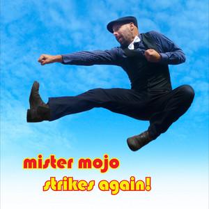 Mister Mojo Strikes Again! album