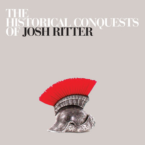 The Historical Conquests of Josh Ritter - Josh Ritter