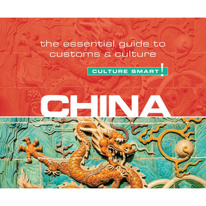 China - Culture Smart! - The Essential Guide to Customs & Culture (Unabridged)