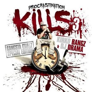 Procrastination Kills 3 (Hosted By DJ Drama)