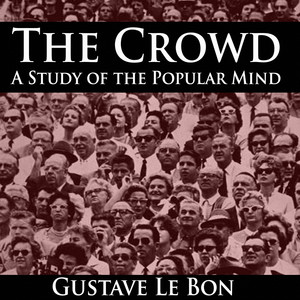 The Crowd: A Study of the Popular Mind Audiobook