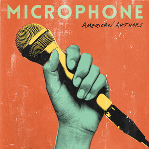 Microphone by American Authors